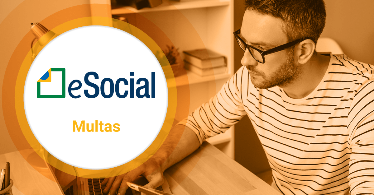 eSocial: Multas que as empresas podem sofrer caso não se adequem ao projeto