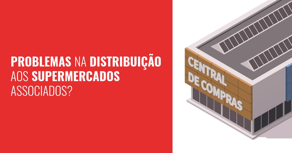 centrais de compras problemas na distribuição aos supermercados associados pode ser falha na comunicação!