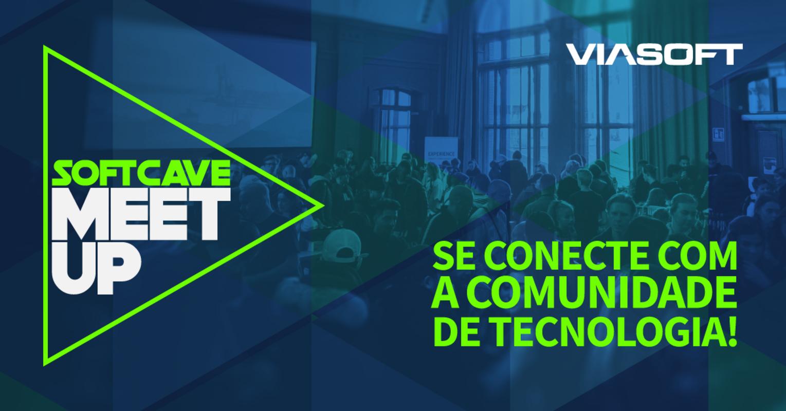 VIASOFT lança o Soft Cave MeetUp para toda a comunidade de tecnologia