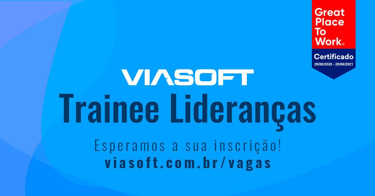 Abertas as inscrições para o Programa de Trainee Lideranças da VIASOFT