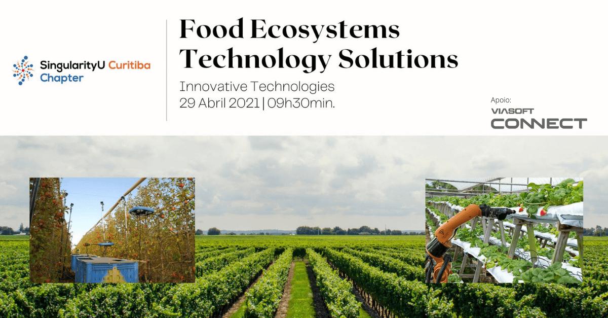 Food Ecosystems Technology Solutions: evento on-line e gratuito abordou tecnologias inovadoras para o desenvolvimento de ecossistemas alimentares